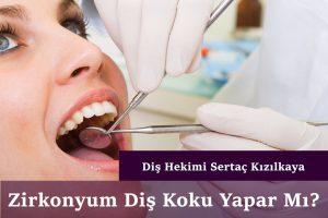 Zirkonyum diş koku yapar mı